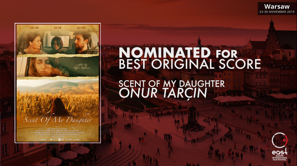 Scent of My Daughter Score Nominated in the 2019 East Europe IFF